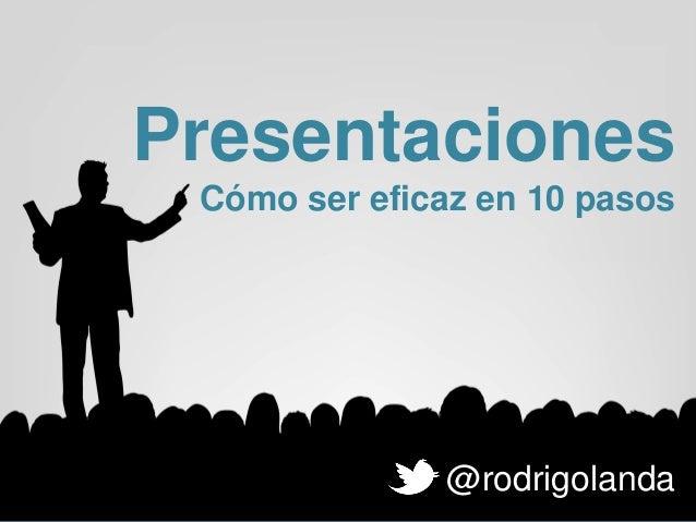 Rodrigo Landa - Presentaciones efectivas