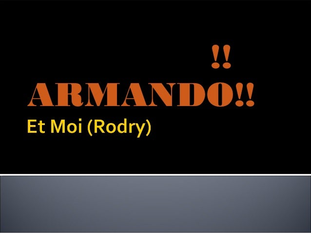 !!ARMANDO!!