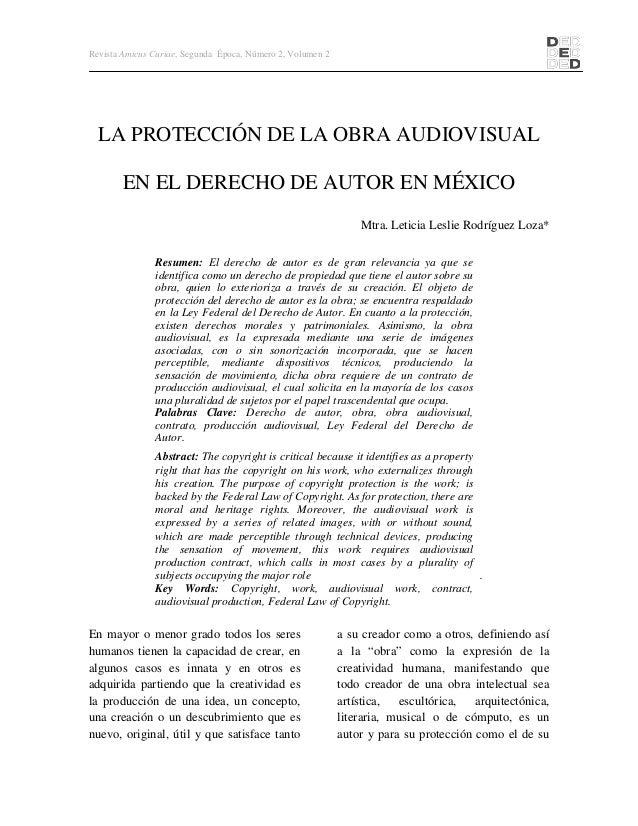 Revista Amicus Curiae, Segunda Época, Número 2, Volumen 2 LA PROTECCIÓN DE LA OBRA AUDIOVISUAL EN EL DERECHO DE AUTOR EN M...