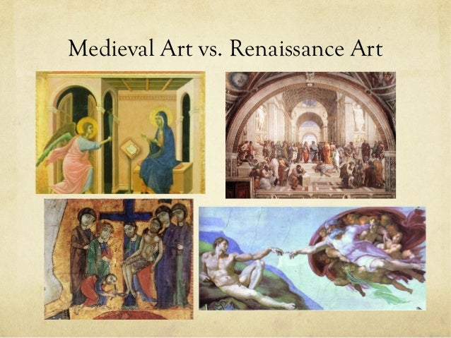 medieval vs renaissance art Early renaissance works of the 14th and 15th centuries show lingering medieval features, while renaissance  the art institute's collection of renaissance and.