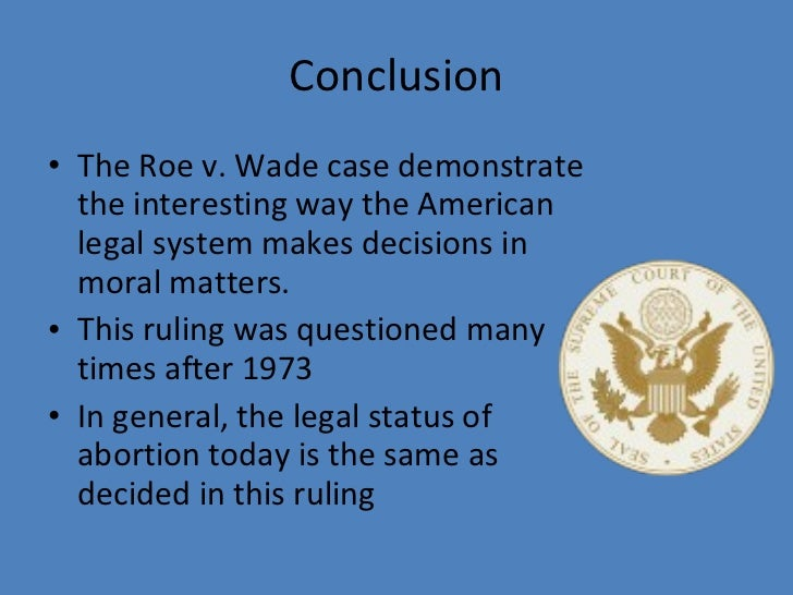 essay on roe vs. wade case The roe v wade case originated in the state of texas in 1970 at the suggestion of sarah weddington an austin attorney norma mccorvey otherwise known as jane roe was an unmarried pregnant.