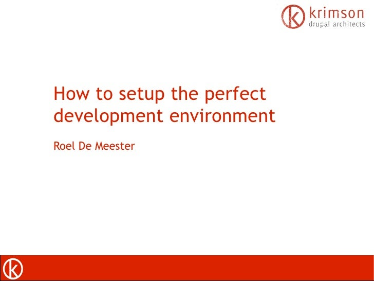 How to setup the perfect development environment Roel De Meester
