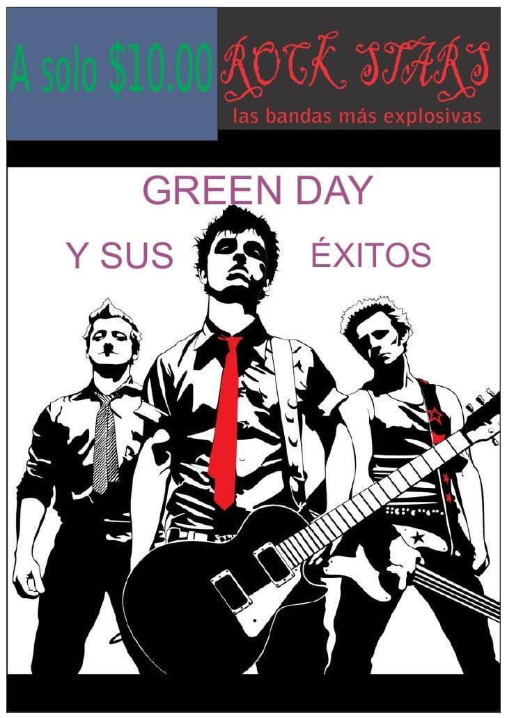 A solo $10.00 ROCK STARS           las bandas más explosivas      GREEN DAY  Y SUS           ÉXITOS