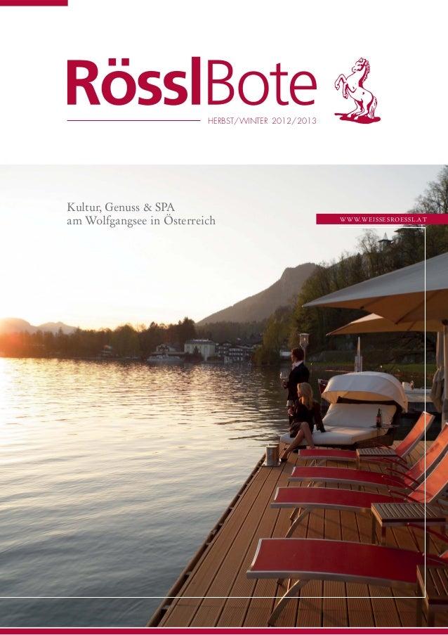HERBST/WINTER 2012/2013Kultur, Genuss & SPAam Wolfgangsee in Österreich                        WWW.WEISSESROESSL.AT