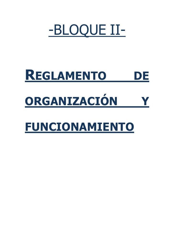 -BLOQUE II-REGLAMENTO       DEORGANIZACIÓN      YFUNCIONAMIENTO