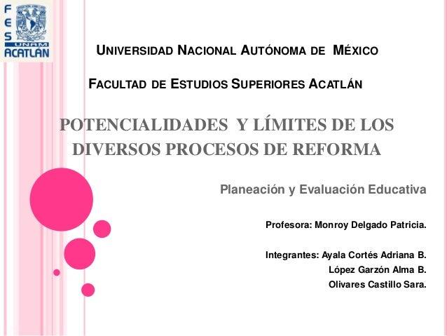 UNIVERSIDAD NACIONAL AUTÓNOMA DE MÉXICO FACULTAD DE ESTUDIOS SUPERIORES ACATLÁN POTENCIALIDADES Y LÍMITES DE LOS DIVERSOS ...