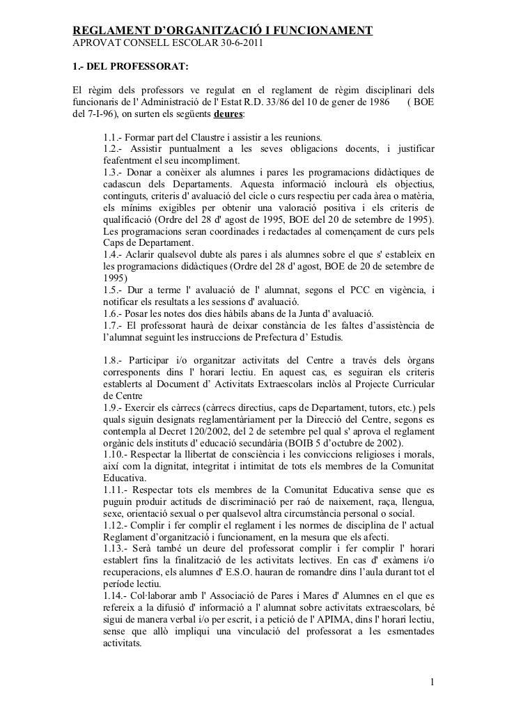 REGLAMENT D'ORGANITZACIÓ I FUNCIONAMENTAPROVAT CONSELL ESCOLAR 30-6-20111.- DEL PROFESSORAT:El règim dels professors ve re...