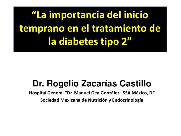 """""""La importancia del inicio temprano en el tratamiento de la diabetes tipo 2""""<br />Dr. Rogelio Zacarías Castillo<br />Hospi..."""