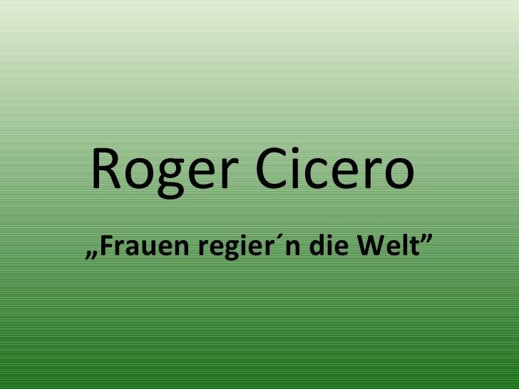 """Roger Cicero  """" Frauen regier´n die Welt """""""
