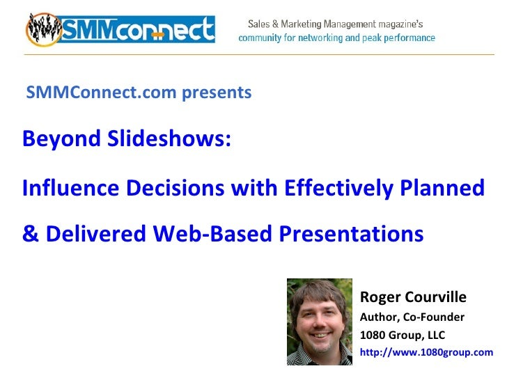 SMMConnect.com presents Beyond Slideshows:  Influence Decisions with Effectively Planned & Delivered Web-Based Presentatio...