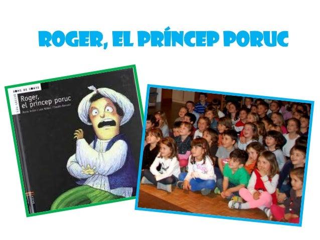 Roger, el príncep poruc. P4 i P5