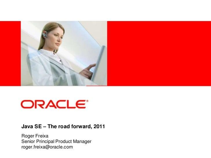 "ESEconf2011 - Freixa Vidal Roger: ""Oracle's Java Strategy"""