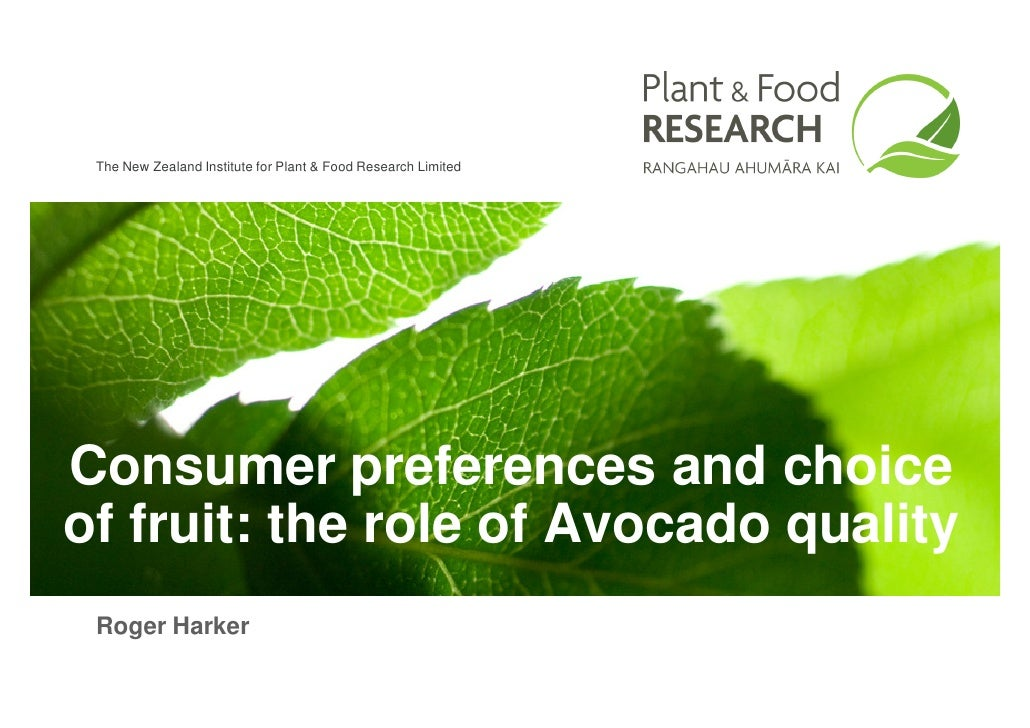 The New Zealand Institute for Plant & Food Research Limited     Consumer preferences and choice of fruit: the role of Avoc...