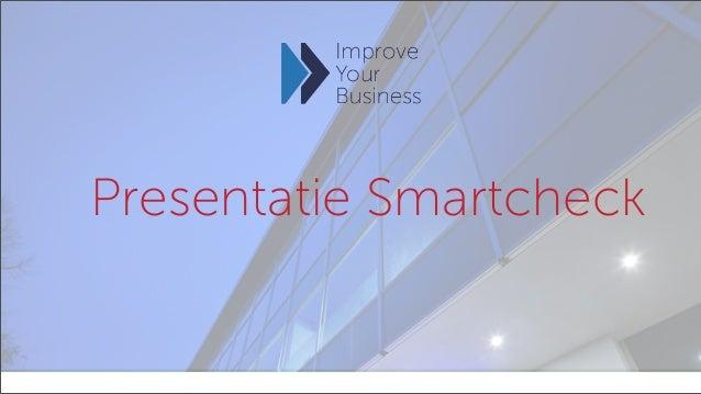 Your Company Name ( Address ) www.yourcompany.com1Presentatie Smartcheck