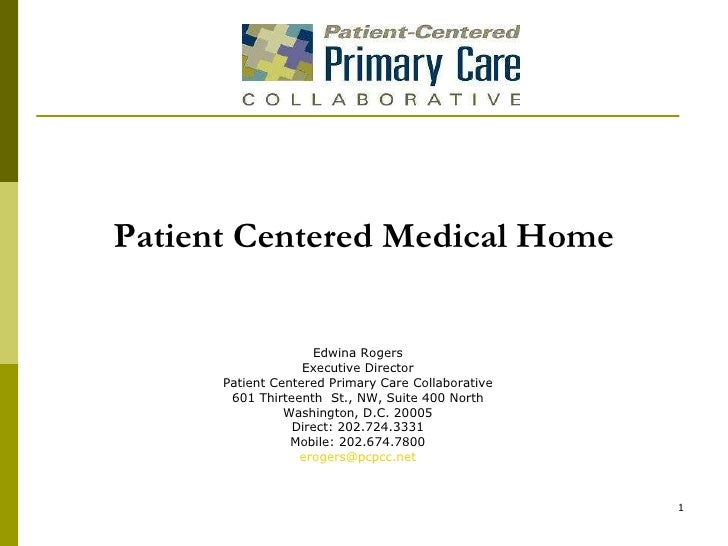 Edwina Rogers Executive Director Patient Centered Primary Care Collaborative 601 Thirteenth  St., NW, Suite 400 North Wash...