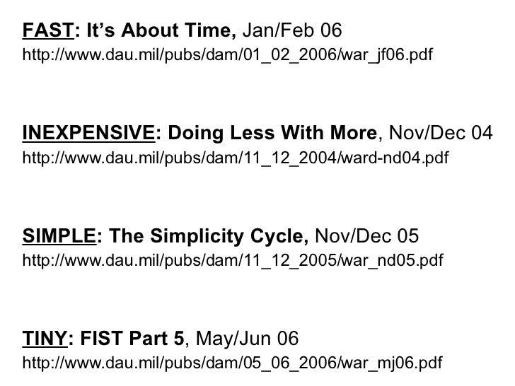 <ul><li>FAST : It's About Time,  Jan/Feb 06 </li></ul><ul><li>http://www.dau.mil/pubs/dam/01_02_2006/war_jf06.pdf  </li></...
