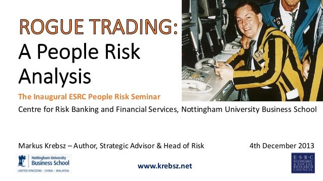 The Inaugural ESRC People Risk Seminar Centre for Risk Banking and Financial Services, Nottingham University Business Scho...