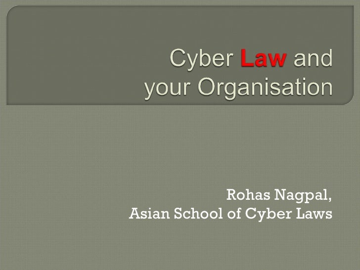 Rohas - State of Cyber Law in India - ClubHack2008