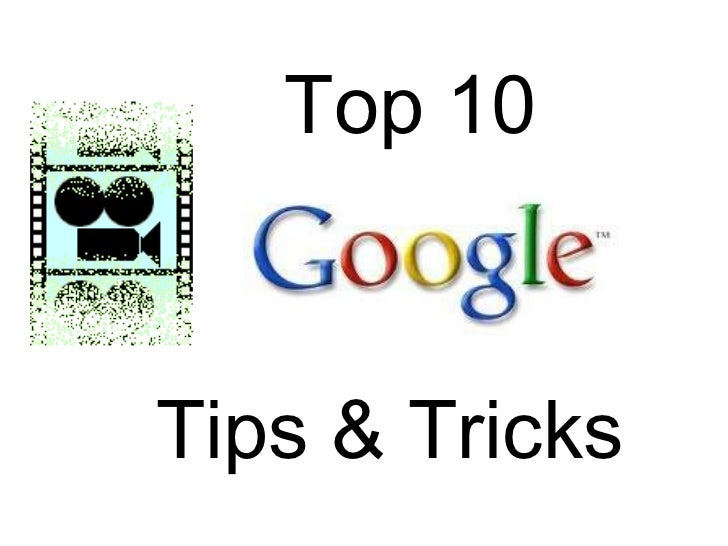 Top 10 Tips & Tricks