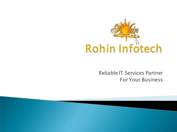 Reliable IT Services Partner          For Your Business