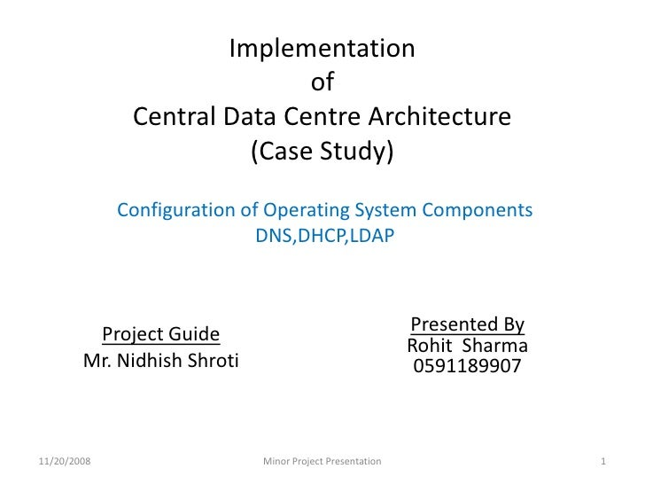 Implementationof Central Data Centre Architecture(Case Study)<br />Configuration of Operating System Components<br />DNS,D...