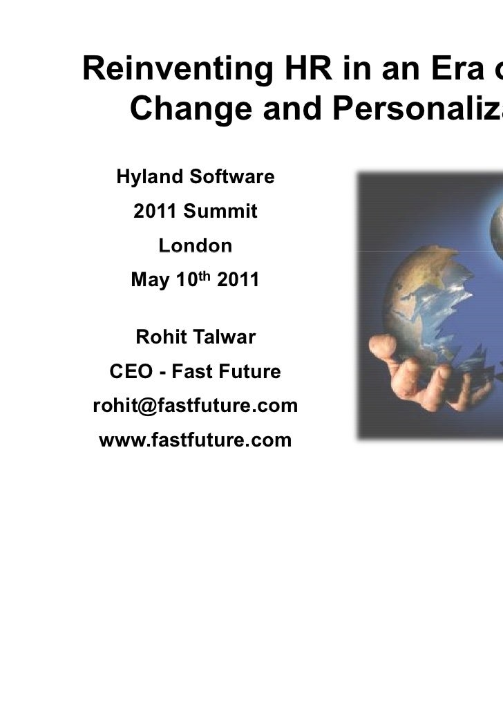 Reinventing HR in an Era of Rapid   Change and Personalization  Hyland Software    2011 Summit      London   May 10th 2011...