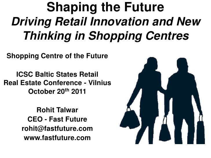 Rohit Talwar  ICSC Baltic Retail Conference Presentation - Cctober 20th 2011