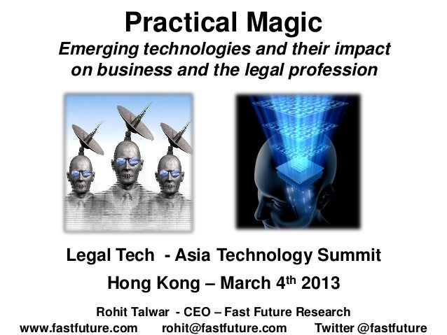Rohit Talwar   Practical Magic - Legal Tech Asia - Hong Kong - March 4th 2013 master