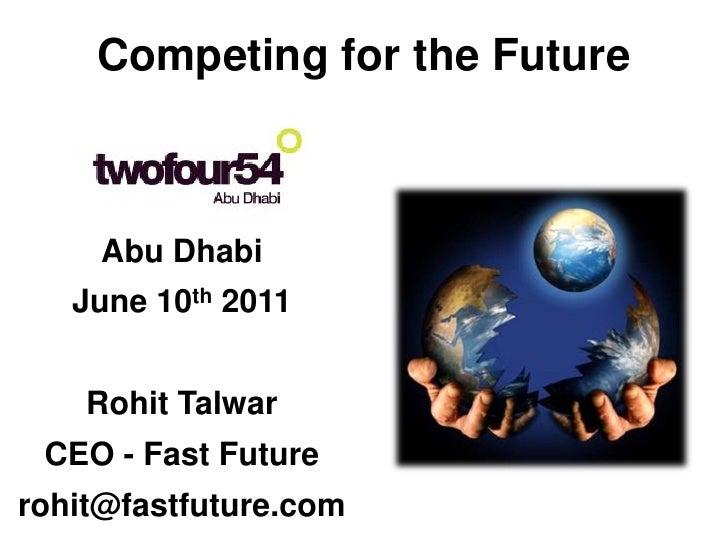 Rohit Talwar   Presentation to twofour54 - Abu dDabi - 20 09 11 v2