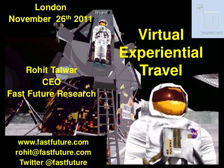 Rohit Talwar  -  Virtual Experiential Travel  - IQ2 IF Conference - London November 26th 2011
