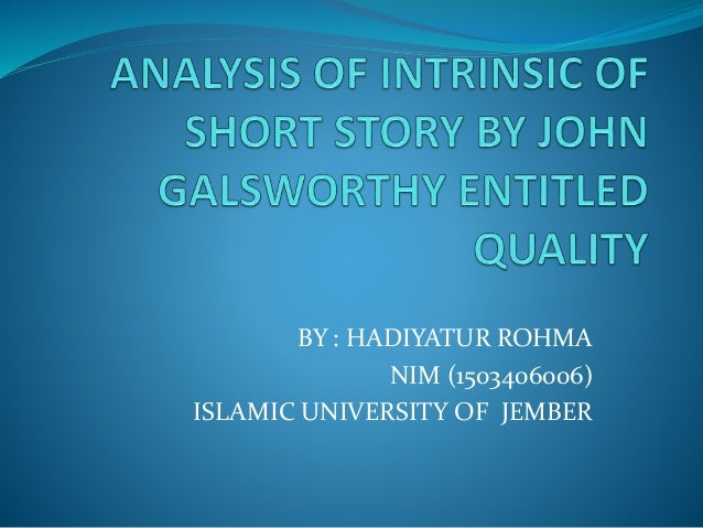 quality by john galsworthy analysis Quality by john galsworthy characters  invent a character can be adapted to any short story or novel when teaching character analysis strategies.