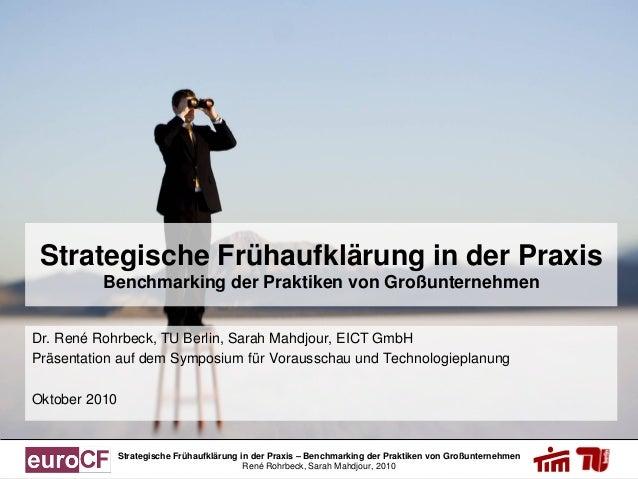 Strategische Frühaufklärung in der Praxis – Benchmarking der Praktiken von Großunternehmen René Rohrbeck, Sarah Mahdjour, ...