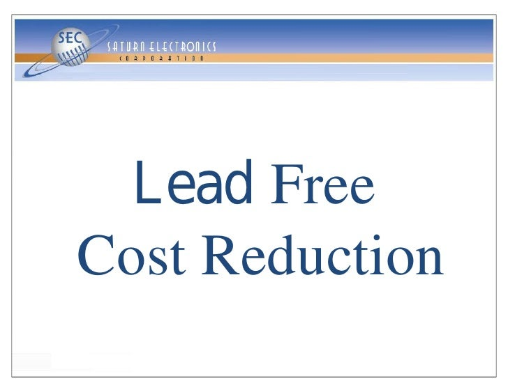 Lead Free Cost Reduction