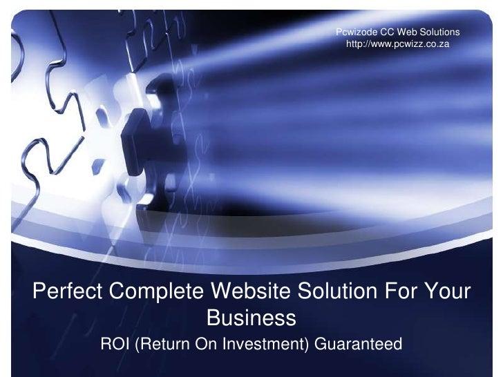 Pcwizode CC Web Solutions                                     http://www.pcwizz.co.za     Perfect Complete Website Solutio...