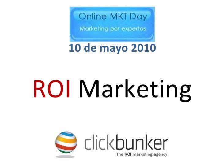 ROI  Marketing 10 de mayo 2010