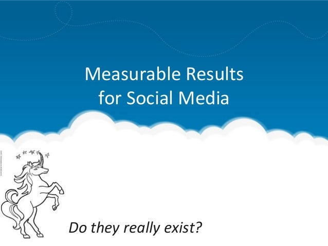 Measurable Results for Social Media Do they really exist?
