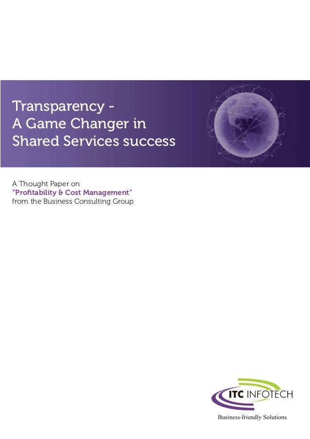 """Transparency - A Game Changer in Shared Services success A Thought Paper on """"Profitability & Cost Management"""" from the Busi..."""