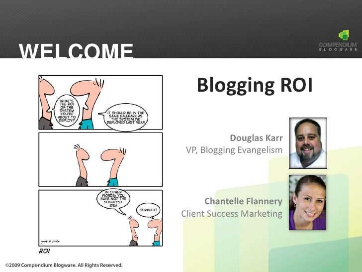 WELCOME              Blogging ROI                        Douglas Karr            VP, Blogging Evangelism                  ...