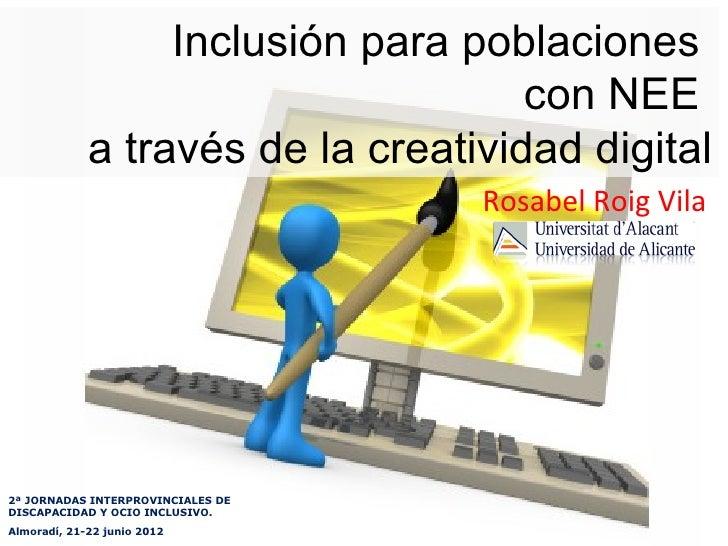 Inclusión para poblaciones                                     con NEE             a través de la creatividad digital     ...