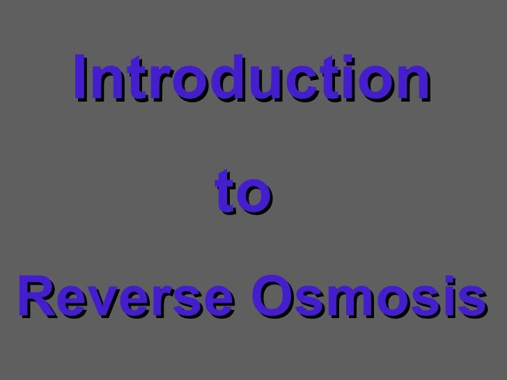 Introduction to  Reverse Osmosis