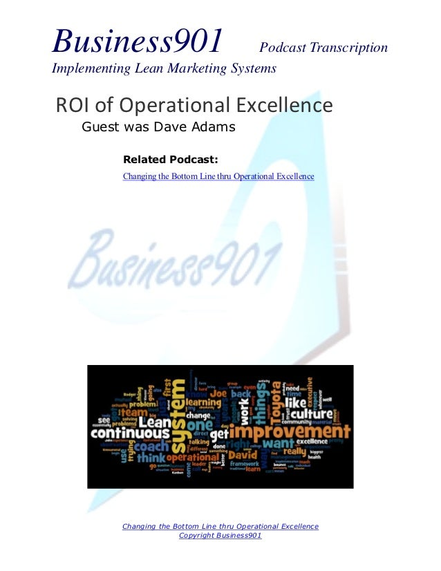 Business901                      Podcast TranscriptionImplementing Lean Marketing SystemsROI of Operational Excellence    ...