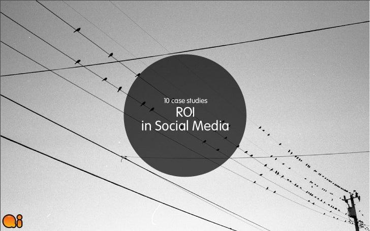 10 case studies      ROIin Social Media