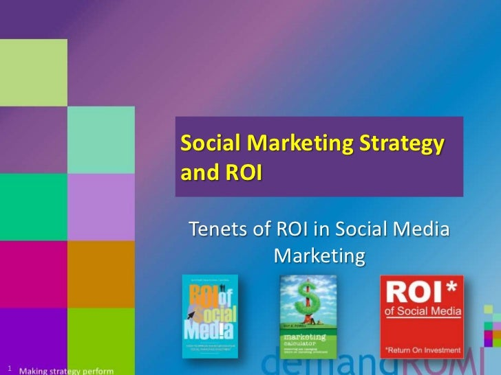 Social Marketing Strategy and ROI<br />Tenets of ROI in Social Media Marketing<br />1<br />