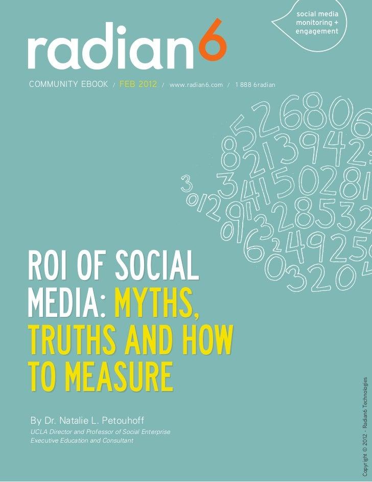 COMMUNITY EBOOK             /   FEB 2012     /   www.radian6.com / 1 888 6radianROI of SocialMedia: Myths,Truths and HowTo...