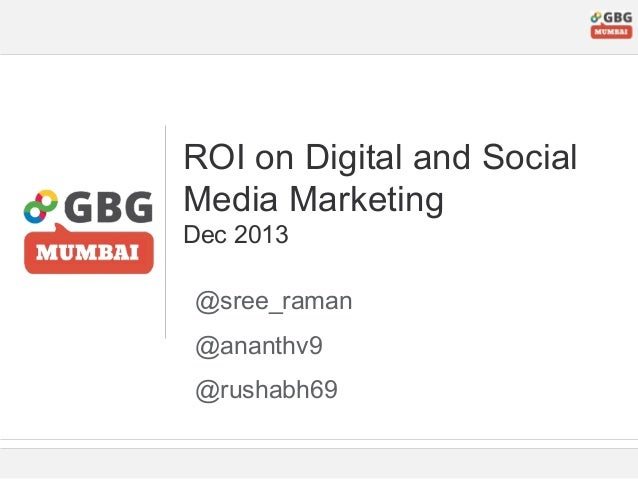 ROI on Digital and Social Media Marketing Dec 2013 @sree_raman @ananthv9 @rushabh69