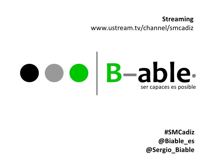 Streamingwww.ustream.tv/channel/smcadiz    B–able·   ser capaces es posible                     #SMCadiz                  ...