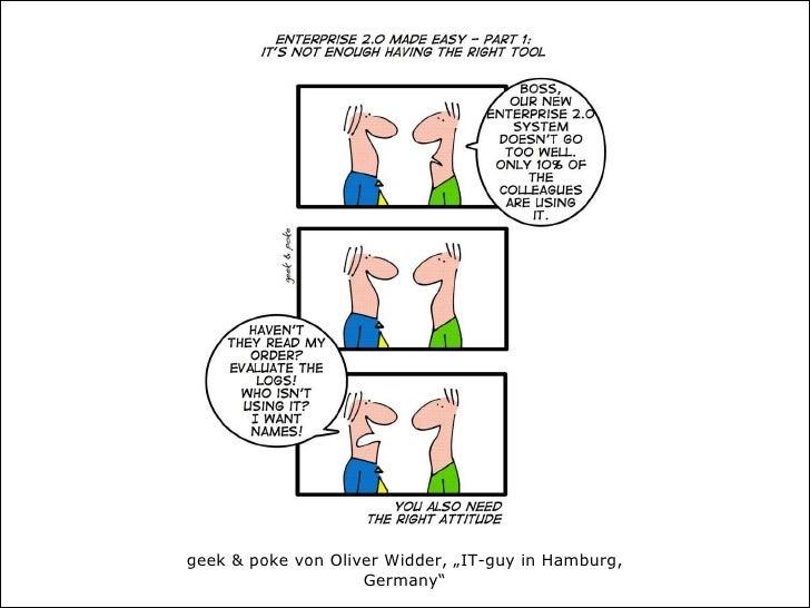 """<ul><li>geek & poke  von Oliver Widder, """"IT-guy in Hamburg, Germany""""   http://www.geekandpoke.com </li></ul>"""