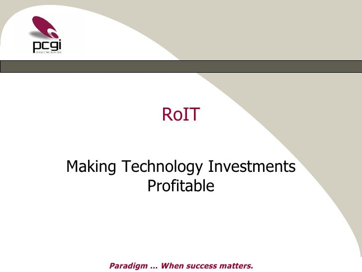 RoIT Making Technology Investments Profitable