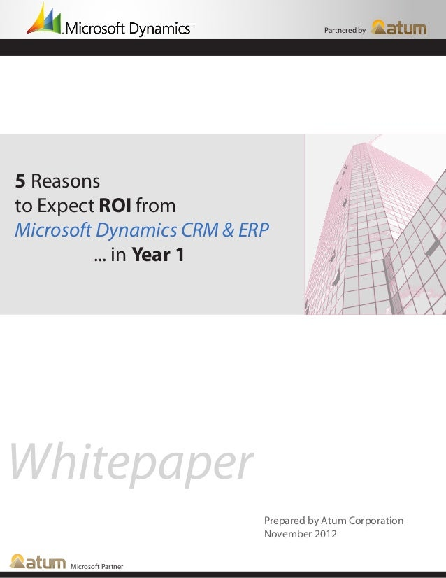 Partnered by5 Reasonsto Expect ROI fromMicrosoft Dynamics CRM & ERP         ... in Year 1Whitepaper                       ...