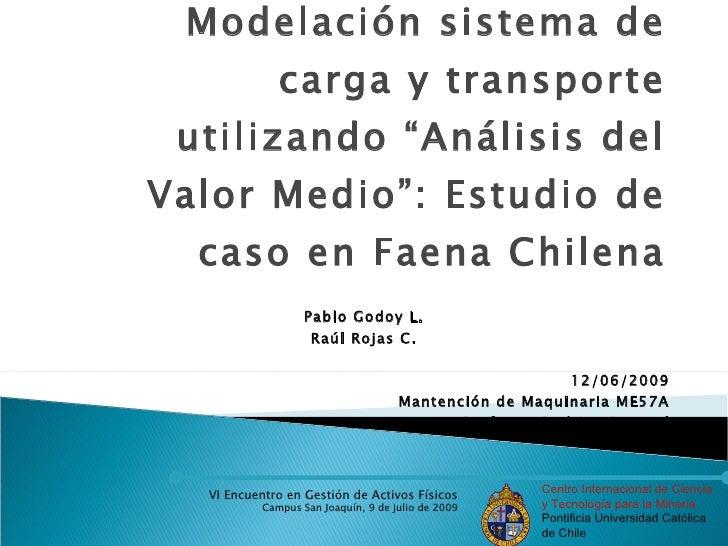 """Modelación sistema de               carga y transporte  utilizando """"Análisis del Valor Medio"""": Estudio de   caso en Faena ..."""